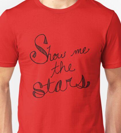 Show Me the Stars Unisex T-Shirt