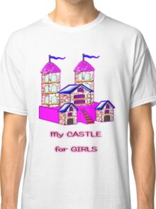 My Castle for Girls T-shirt Classic T-Shirt