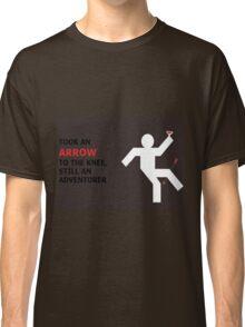 Arrow to the Knee, Still an Adventurer Classic T-Shirt