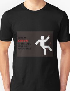Arrow to the Knee, Still an Adventurer T-Shirt