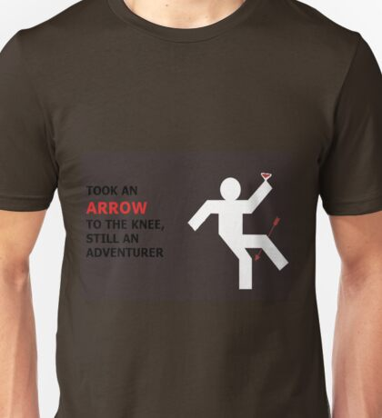Arrow to the Knee, Still an Adventurer Unisex T-Shirt