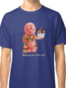 Would You Like A Time Lord? Classic T-Shirt