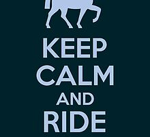 Keep Calm And Ride On by Kreativista