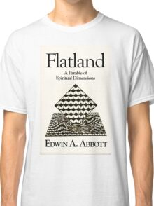 Flatland: flat-chested just means more spiritual! Classic T-Shirt