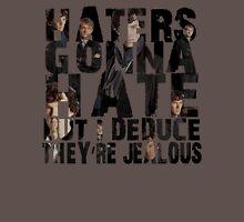 Sherlock Haters Gonna Hate Unisex T-Shirt