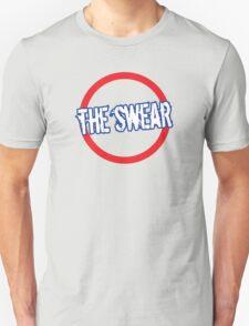 The Swear - Tube Unisex T-Shirt