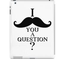I Mustache You A Question? iPad Case/Skin