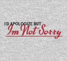 I'd apologize..... by Simply Josh Designs