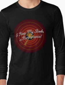 You Keep Your Boobs in Hammerspace! Long Sleeve T-Shirt