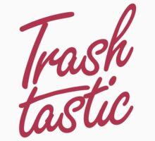 Trashtastic by sotrashtastic