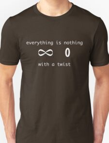 Everything is nothing with a twist Unisex T-Shirt