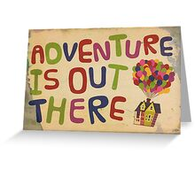 Adventure Is Out There - Print Greeting Card