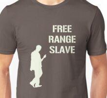 FREE RANGE SLAVE Unisex T-Shirt