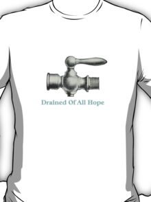 Drained Of All Hope T-Shirt