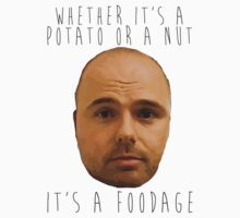 Whether it's a potato or a nut, it's a foodage. by crashin