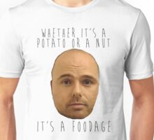 Whether it's a potato or a nut, it's a foodage. T-Shirt