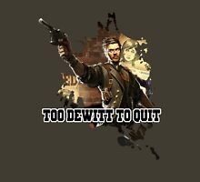 TOO DEWITT TO QUIT Unisex T-Shirt