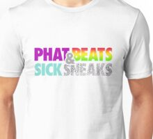 Phat Beats and Sick Sneaks Unisex T-Shirt