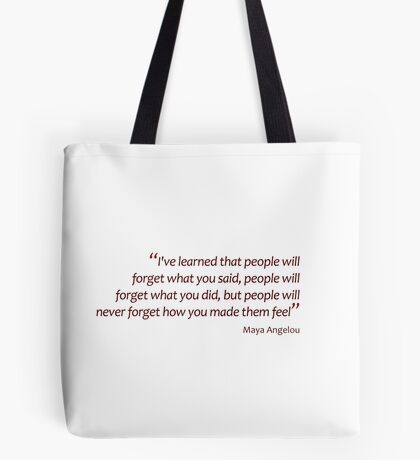 People will never forget how you made them feel... (Amazing Sayings) Tote Bag