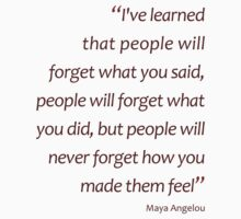 People will never forget how you made them feel... (Amazing Sayings) Kids Tee