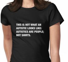 what an Autistic looks like Womens Fitted T-Shirt