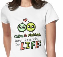 Cuke & Pickles: best friends for LIFE--FOODIES Womens Fitted T-Shirt