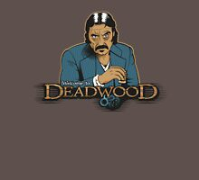Welcome to Deadwood Unisex T-Shirt