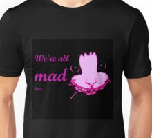 Cheshire Cat- We're all mad here Unisex T-Shirt