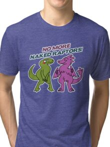 No Naked Raptors Tri-blend T-Shirt