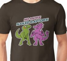 No Naked Raptors Unisex T-Shirt