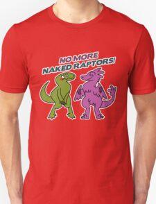 No Naked Raptors T-Shirt
