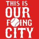 THIS IS OUR F'ING CITY Boston T-shirt by mathewt