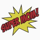 Super Mom! by BrightDesign