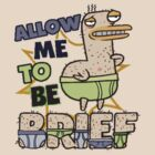 Alow me to be Brief by ilovemomo