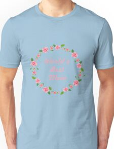 worlds best mom mothers day gift Unisex T-Shirt
