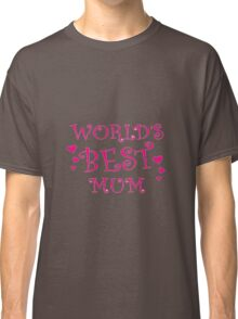 Worlds Best mum love mothers day gift Classic T-Shirt