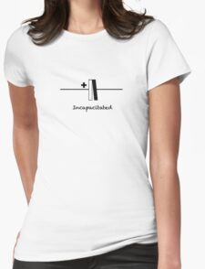 Incapacitated - Slogan T-Shirt Womens Fitted T-Shirt