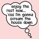 Pregnancy Message from Baby - Enjoy The Rest Now... 'Cos I'm Gonna Scream The House Down by Bubble-Tees.com by Bubble-Tees