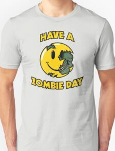 Have a Zombie Day T-Shirt