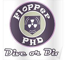PHD Flopper Dive or Die Poster