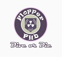 PHD Flopper Dive or Die Unisex T-Shirt