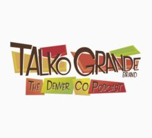 Talko Grande - The Denver Colorado Podcast - Logo by TalkoGrande