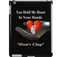 *•.¸♥♥¸.•*U HOLD MY HEART IN YOUR HANDS IPAD CASE*•.¸♥♥¸.•* iPad Case/Skin