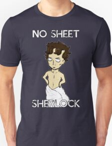 No sheet, Sherlock! T-Shirt
