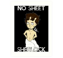 No sheet, Sherlock! Art Print