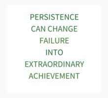 PERSISTENCE  CAN CHANGE  FAILURE  INTO  EXTRAORDINARY  ACHIEVEMENT One Piece - Short Sleeve