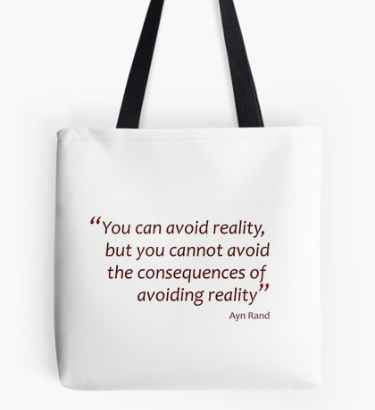 You can avoid reality, but you cannot avoid the consequences... (Amazing Sayings) Tote Bag