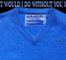 ✿⊱╮HAVE THERE  EVER BEEN TIMES U ASK YOURSELF.. WHAT WOULD I DO WITHOUT U MOM?✿⊱╮PLZ READ SHIRT WASING INSTRUCTION TAG LOL by ✿✿ Bonita ✿✿ ђєℓℓσ