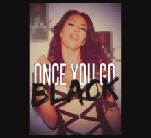Once You Go Black by RUDPOP
