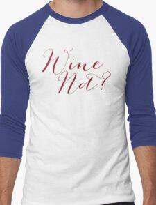 Wine Not? Merlot Color Men's Baseball ¾ T-Shirt